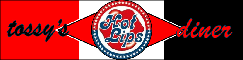tossy's diner Hot Lips